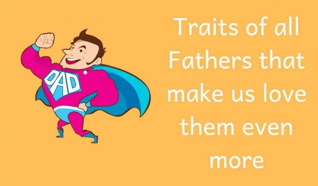 Traits-of-all-Fathers-that-make-us-love-them-even-more-min.jpg